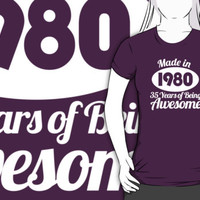 Must-Have 'Made in 1980, 35 Years of Being Awesome' T-shirts, Hoodies, Accessories and Gifts