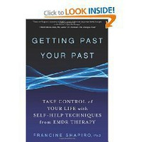 Getting Past Your Past: Take Control of Your Life with Self-Help Techniques from EMDR Therapy...
