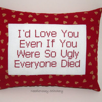Cross Stitch Pillow Funny Quote, Red and Gold Pillow, Ugly Love Quote