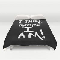 I think therefore I am Duvet Cover by Bruce Stanfield