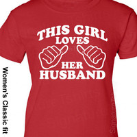NEW Wedding Gift This Girl Loves Her Husband T-Shirt Valentine's Day Gift Marriage More Colors Family Anniversary S-2XL