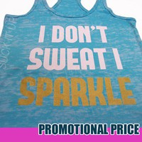 I Don't SWEAT I SPARKLE Tank Womens Fitness Top Burnout 15.95 Workout Gym by Suck It Up