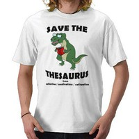 Save The Thesaurus Dinosaur Tshirt from Zazzle.com