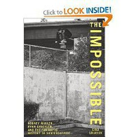The Impossible: Rodney Mullen, Ryan Sheckler, and the Fantastic History of Skateboarding $13.08