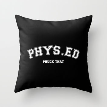 PhuckPhys Throw Pillow by Moop