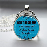 Photo Art Glass Bezel Pendant Dont Upset Me Funny Necklace