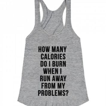How Many Calories Do I Burn When I Run Away From My Problems?-Tank
