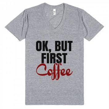 Ok, But First Coffee V-Neck T-Shirt IDE02120141-T-Shirt