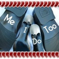 Wedding Shoe Decals - I Do, Me Too - Free Shipping - Stickers