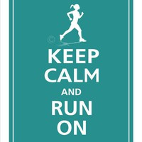 Female Runner Keep Calm and RUN ON Print 8x10 Fresh by PosterPop