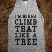 Climb That Like A Tree (Tank) - Ladies & Gentlewoman