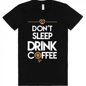 LIMITED EDITION - Drink Coffee - for women loving coffee-T-Shirt
