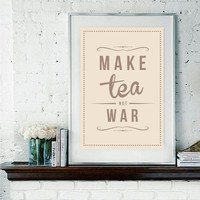 Retro Inspirational Quote Giclee Art Print - Vintage Typography Decor - Customize - Make Tea Not War UK