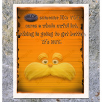 "Wall Art Printable The Lorax ""Unless"" 8x10"