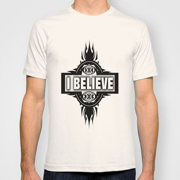 I BELIEVE T-shirt by Robleedesigns