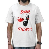 Osama Bin Laden Killed Dead Headshot Tshirt from Zazzle.com