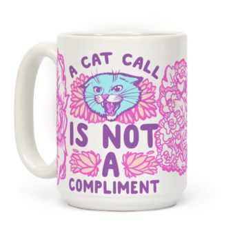 A Cat Call Is Not A Compliment