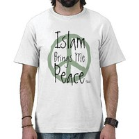 Islam Brings Me Peace Tshirts from Zazzle.com