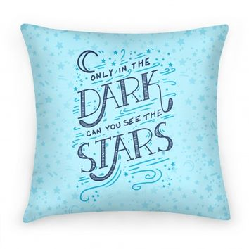 Only In The Dark Can You See The Stars