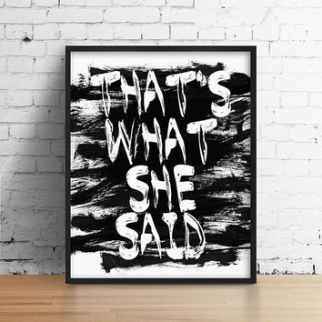 That's What She Said Quote Print. Typography Art Print. Modern Home Decor. Black and White Art. Silly and Funny Quote.