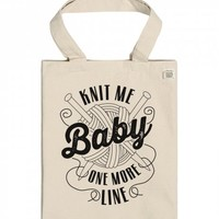 Knit Me Baby, One More Line (tote)