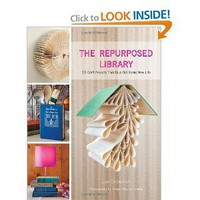 The Repurposed Library: 33 Craft Projects That Give Old Books New Life [Hardcover]