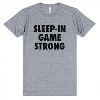 Sleep-in Game Strong
