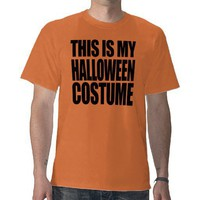 THIS IS MY HALLOWEEN COSTUME - TEES from Zazzle.com