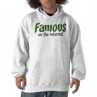 Famous on the Internet Sweatshirts from Zazzle.com