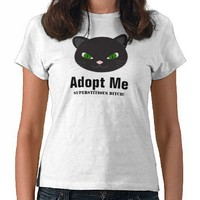 Adopt Me, Superstitious Bitch! Tee Shirts from Zazzle.com