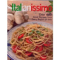 Italianissimo: Over 600 Great Recipes From Every Region of Italy [Paperback]