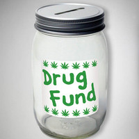 &#x27;Drug Fund&#x27; Mason Jar Bank