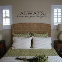 Always Kiss Me Goodnight  Vinyl Wall Decal by urbanexpressions