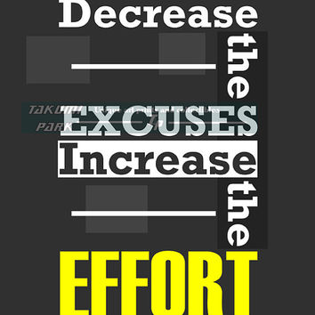 Decrease The Excuses Increase The Effort, Quote Print, Inspirational Quote Wall Art Print, Gym Motivation,Word Art Print, Fitness Motivation