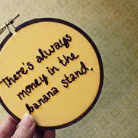 There&#x27;s Always Money in the Banana Stand Embroidery Hoop - Arrested Development TV quote - Yellow Fiber Art Home Decor 4 inch