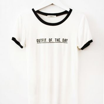 OUTFIT OF THE DAY TEE