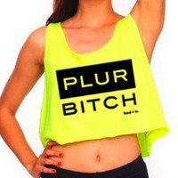 PLUR Shirts - &quot;PLUR, Bitch&quot; - Neon Crop Tops - Bad Kids Clothing  Bad Kids Clothing