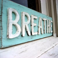 "Custom Signs - """"SET OF 3"""" - Breathe Sign - Rustic Decor - Shabby Chic Sign"