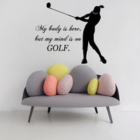 Golfer Wall Decals Sport Girl Player Quote My Mind Is On Golf Vinyl Decal Sticker Home Vinyl Art Mural Girl Bedroom Kids Nursery Decor KG691