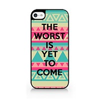 The Worst Is Yet To Come - Aztec Pattern - Tribal Pattern - Sassy Quote - Funny Quote - iPhone 5C Black Case (C) Andre Gift Shop