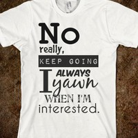 No really, i'm interested Quote Tee - C's Boutique