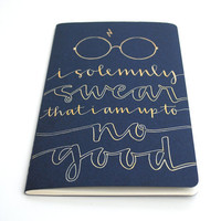 Harry Potter Inspired Moleskine, Ravenclaw Edition, Modern Calligraphy, Gold Ink on Navy, I Solemnly Swear That I Am Up to No Good