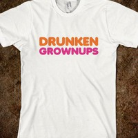 Drunken Grownups - Too Bad Tees