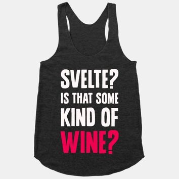 Svelte? Is That Some Kind of Wine?