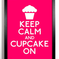 Keep Calm And Cupcake On Cake 8 x 10 Print Buy2 by KeepCalmArsenal