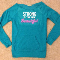 Strong is the New Beautiful Eco Fleece Sweatshirt