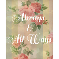 Always & All Ways typograhpic collage art print 8x10
