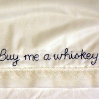 Buy Me a Whiskey hand embroidered white slip by doublespeak