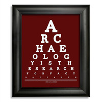 Indiana Jones Eye Chart, Archaeology Is The Search For Fact Not Truth, 8 x 10 Giclee Print BUY 2 GET 1 FREE
