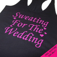 Sweating for the Wedding Womens Tank top Fitness American Apparel Racerback gift workout S, M, L